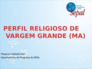 Perfil Religioso de Vargem Grande.pptx