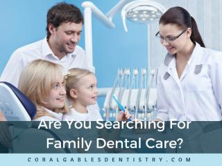 Experienced Family Dental Care in Coral Gables Florida.pdf
