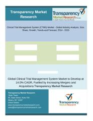 Clinical Trial Management System (CTMS) Market - Global Industry Analysis By 2019.pdf