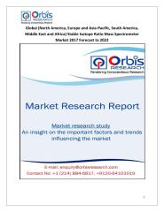 Global (North America, Europe and Asia-Pacific, South America, Middle East and Africa) Stable Isotope Ratio Mass Spectrometer Market 2017 Forecast to 2022.pdf